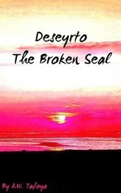 Deseyrto | The Broken Seal by A.W. Tafoya