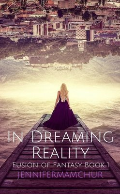 In Dreaming Reality by Isabella Lunawood