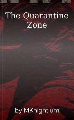 The Quarantine Zone by MKnightium