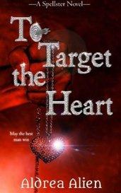 To Target the Heart by Aldrea Alien