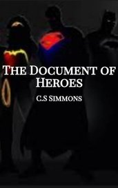 The Document of Heroes by C.S Simmons