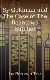 Sy Goldman and The Case of The Beantown Butcher by Brennan Tee