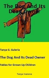 The Dog And Its Dead Owner by Tanya G. Guleria