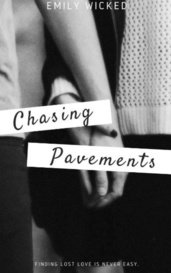 Chasing Pavements by Emily Wicked