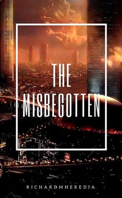 The Misbegotten by RichardMHeredia