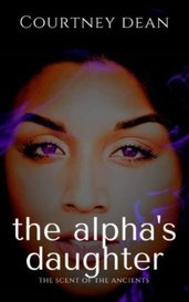 The Alpha's Daughter by courtneydean1980