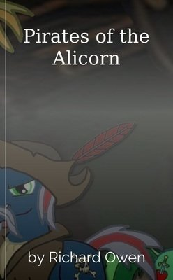 Pirates of the Alicorn by Richard Owen