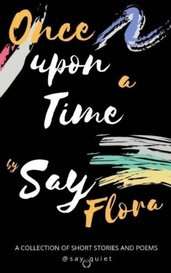 Once Upon A Time by Say Flora