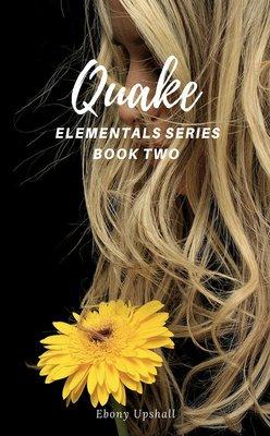 Quake : Elementals Series Book Two by Ebony Upshall