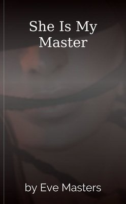 She Is My Master by Eve Masters