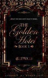 The Golden Hotel (Book 1) by RedZetroc18