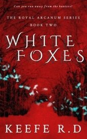 White Foxes (Book 2 of Royal Arcanum Series) by 𝐊𝐞𝐞𝐟𝐞 𝐑.𝐃