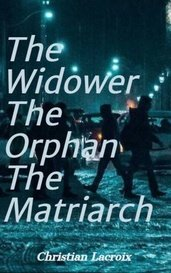 The Widower The Orphan The Matriarch by Christian Lacroix
