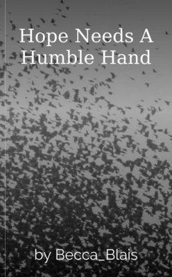 Hope Needs A Humble Hand by Becca_Blais