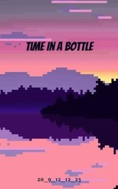 Time In A Bottle by 20_9_12_12_23