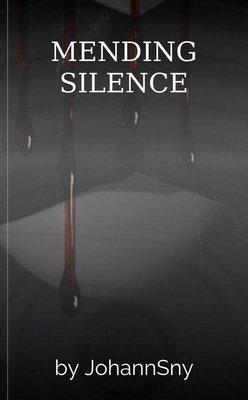 MENDING SILENCE by JohannSny