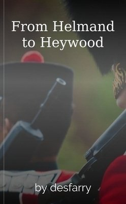 From Helmand to Heywood by desfarry