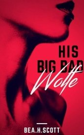 His Big Bad Wolfe by Bea.H.Scott