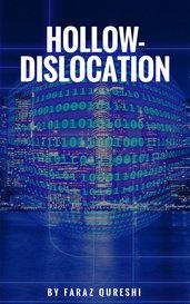 Hollow- Dislocation by Faraz Qureshi