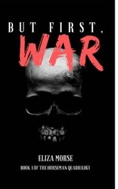 BUT FIRST, WAR by eamorse