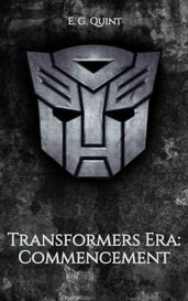Transformers Era: Commencement by E. G. Quint