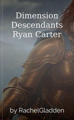 Dimension Descendants Ryan Carter by RachelGladden