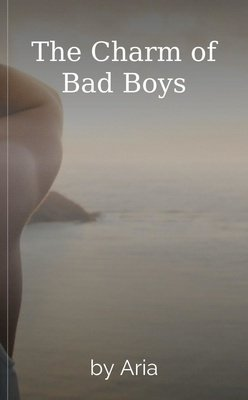 The Charm of Bad Boys by Aria