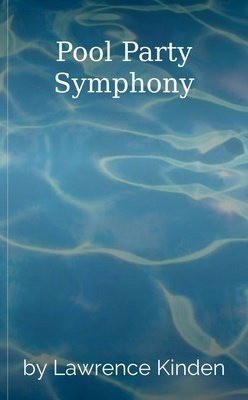 Pool Party Symphony by Lawrence Kinden