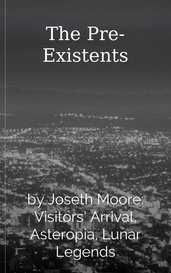 The Pre-Existents by Joseth Moore