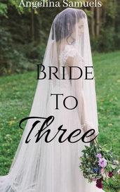 Bride To Three by Angelina Samuels