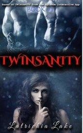 TWINSANITY by LatrichiaLake