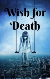Wish for death by She_writes