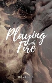 PLAYING WITH FIRE (18+) by Hazel