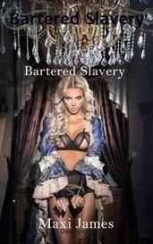 Bartered Slavery by Dee Jones, AKA Maxi James