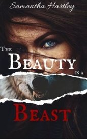 The Beauty is a Beast by Samantha Hartley