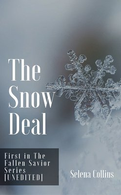 The Snow Deal [UNEDITED] by Selena Collins
