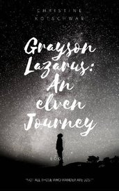Grayson Lazarus: An Elven Journey by Silverthesilent