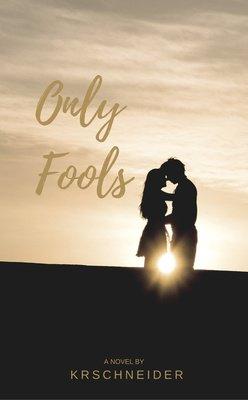 Only Fools by KRSchneider