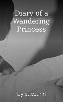Diary of a Wandering Princess by suezahn
