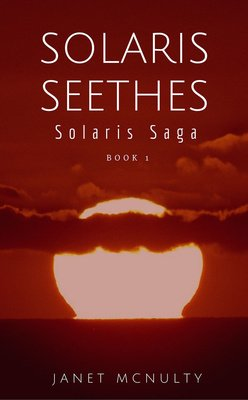 Solaris Seethes (Solaris Saga book 1) by Janet McNulty