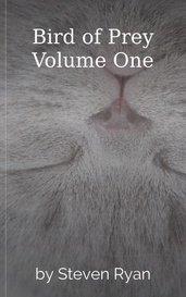 Bird of Prey Volume One by Steven Ryan