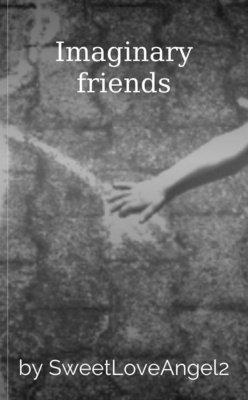 Imaginary friends by SweetLoveAngel2