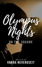 Olympus Nights on the Square by Vanda Neveruseit