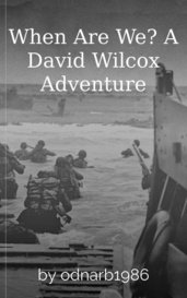 When Are We? A David Wilcox Adventure by odnarb1986