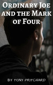 Ordinary Joe and the Mark of Four by Tony Pritchard