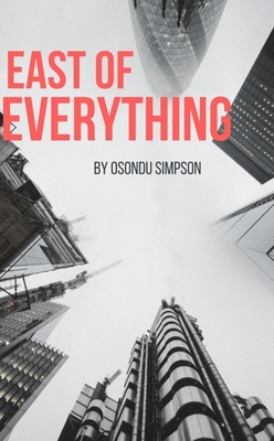 East of Everything by Osondu Simpson