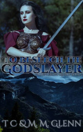 To Beseech the Godslayer (Sample Only) by MM Glenn