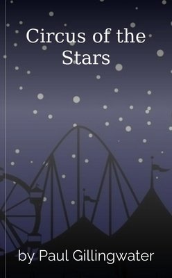 Circus of the Stars by Paul Gillingwater