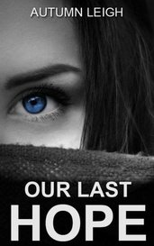 Our Last Hope by Autumn