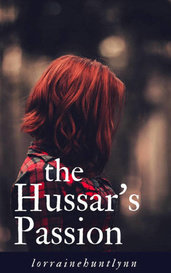 The Hussar's Passion by lorrainehuntlynn